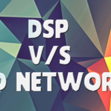 The Demand-Side Platform vs Ad Network: Which One Is Better For Traffic Buying?